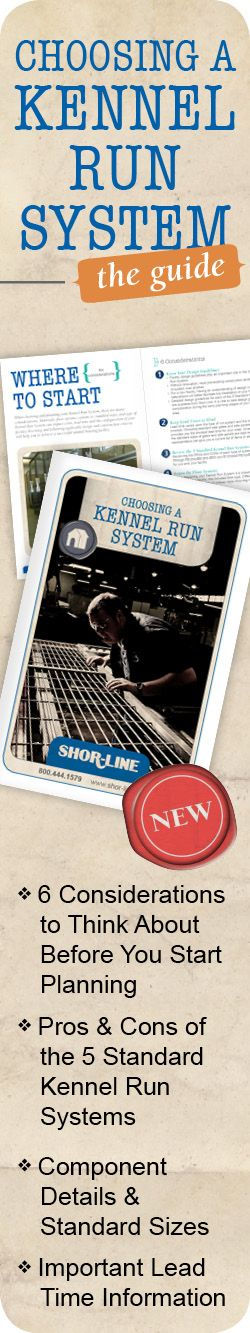 View our Choosing a Kennel Run System Guide Online!  #Shor-Line