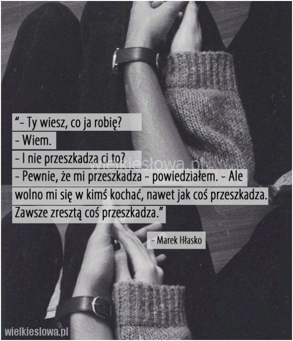 Zawsze zresztą coś przeszkadza... #Hłasko-Marek,  #Miłość, #Relacje-międzyludzkie