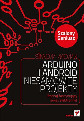 """""""Arduino i Android. Niesamowite projekty. Szalony geniusz""""  #ksiazki #helion #android #arduino #elektronika"""
