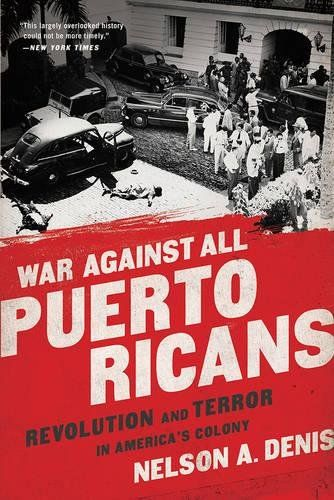 War Against All Puerto Ricans: Revolution and Terror in America's Colony - http://www.darrenblogs.com/2017/04/war-against-all-puerto-ricans-revolution-and-terror-in-americas-colony/