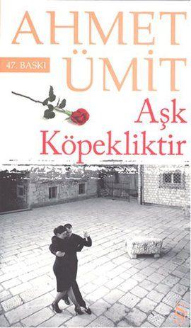 ask kopekliktir - ahmet umit - everest yayinlari http://www.idefix.com/kitap/ask-kopekliktir-ahmet-umit/tanim.asp