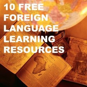 10 Free Foreign Language Learning Resources   Inkwell Scholars - follow my profile for more and visit my website