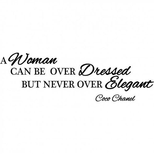 A Woman CAN BE OVER Dressed BUT NEVER OVER Elegant ♡