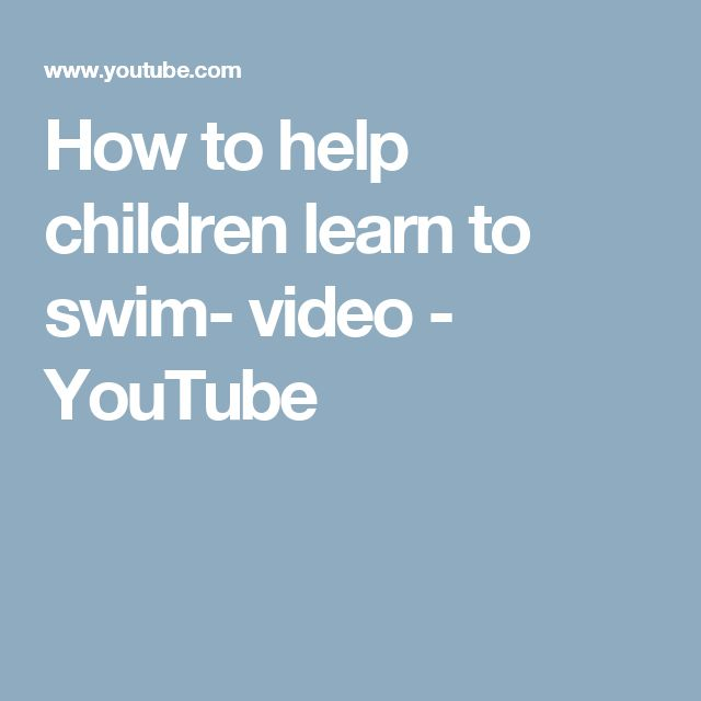 How to help children learn to swim- video - YouTube