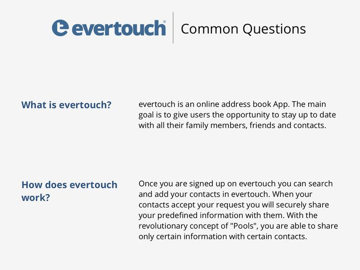 The two most frequently asked questions about evertouch!