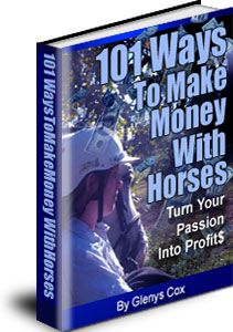 Get this FREE horse book now and   learn ways to turn your passion for horses into profits!