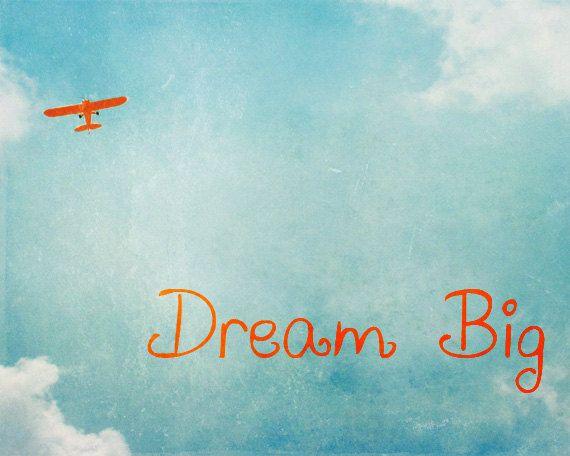 Vintage Airplane Print - Dream Big Inspirational Quote Boy Nursery Aviation Blue Orange Plane Flying Sky Clouds Photograph. $25.00, via Etsy.