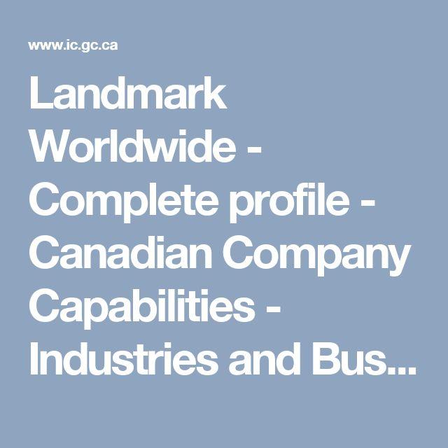 Landmark Worldwide -                                     Complete profile - Canadian Company Capabilities - Industries and Business - Industry Canada