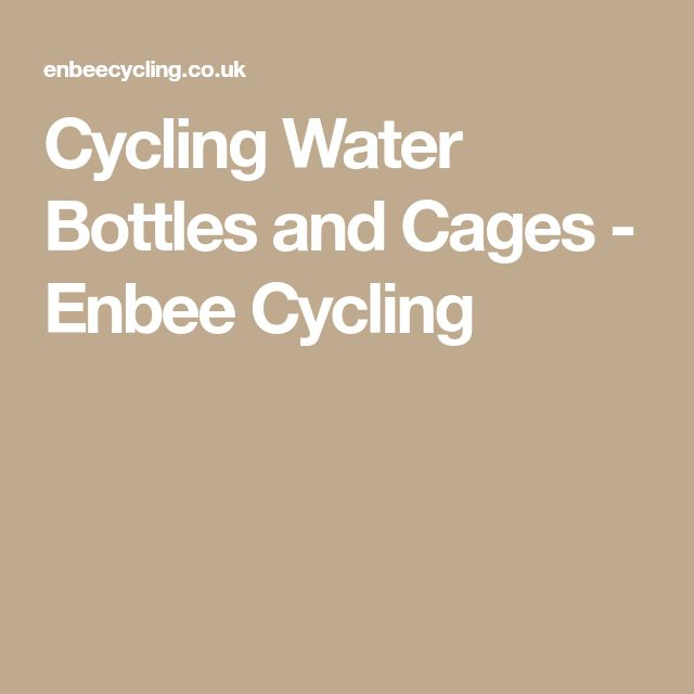 Cycling Water Bottles and Cages - Enbee Cycling