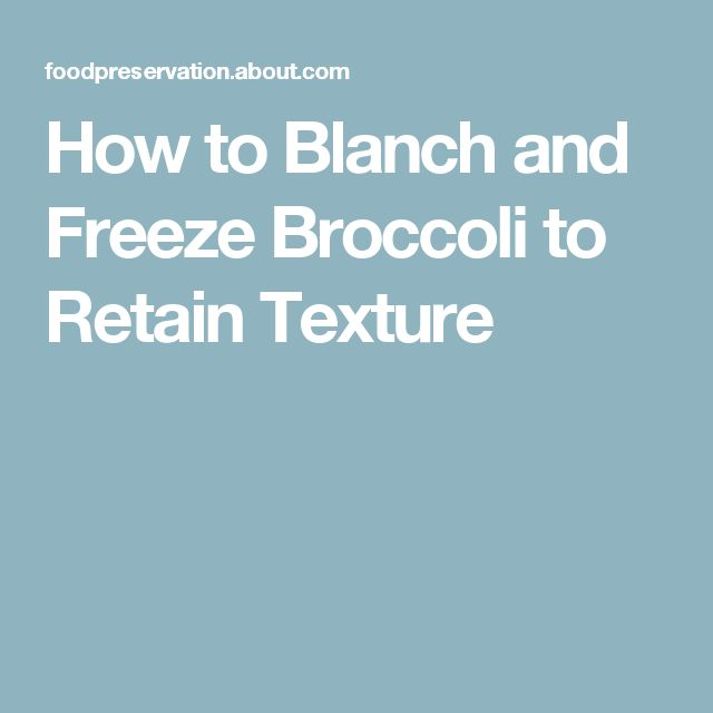 here are some tips for the best way to blanch and freeze broccoli how to - Can You Freeze Fresh Broccoli