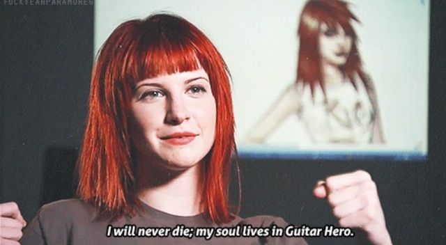 Hayley Williams. Her soul shall live in Guitar Hero. I still have this game and play it regularly!