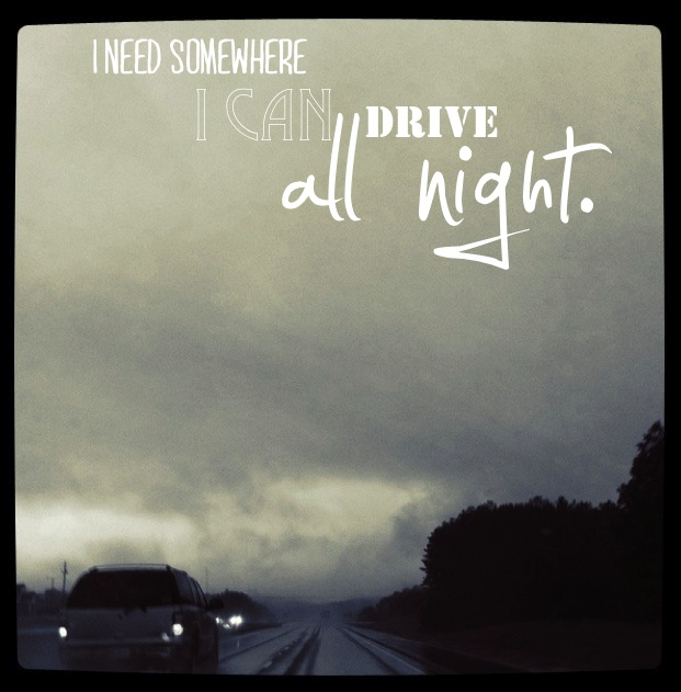 #needtobreathe #driveallnight #quotes