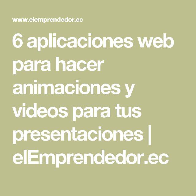 6 aplicaciones web para hacer animaciones y videos para tus presentaciones | elEmprendedor.ec