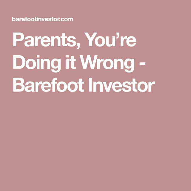 7 best barefoot investor images on pinterest money tips all parents youre doing it wrong barefoot investor malvernweather Gallery