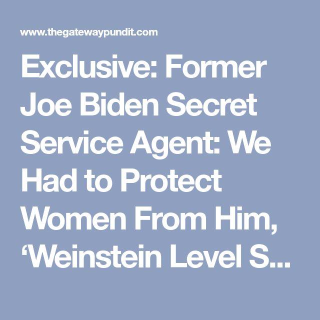 Exclusive: Former Joe Biden Secret Service Agent: We Had to Protect Women From Him, 'Weinstein Level Stuff'