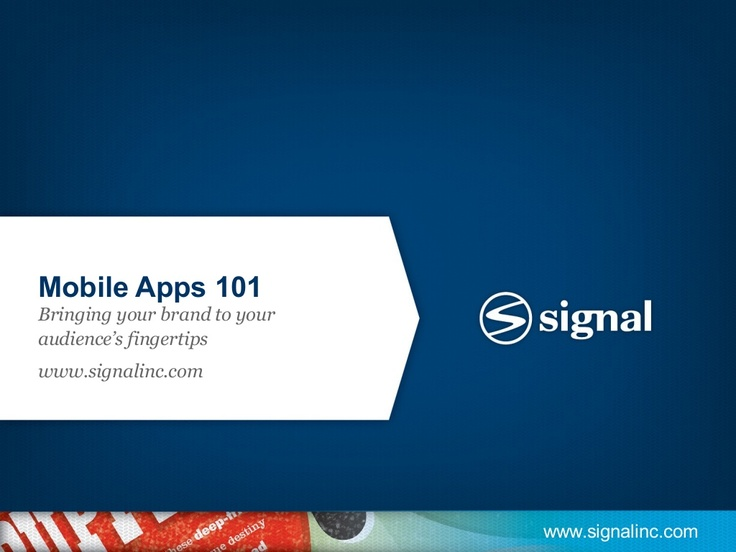 Mobile Apps 101 - Mobile Industry Trends and Development Best Practices by Signal via Slideshare
