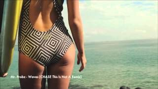 Mr. Probz - Waves (CHASE This Is Not A Remix) - YouTube