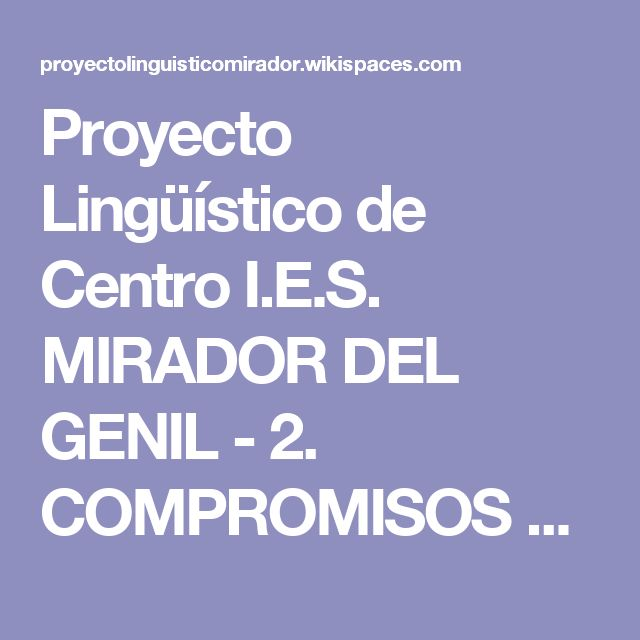 Proyecto Lingüístico de Centro I.E.S. MIRADOR DEL GENIL - 2. COMPROMISOS Y ANEXOS PLC