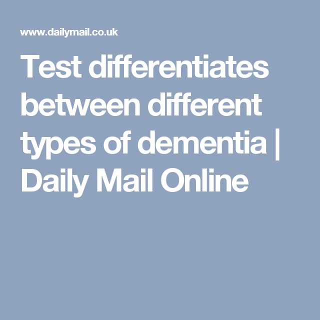 Test differentiates between different types of dementia | Daily Mail Online #Typesofdementia