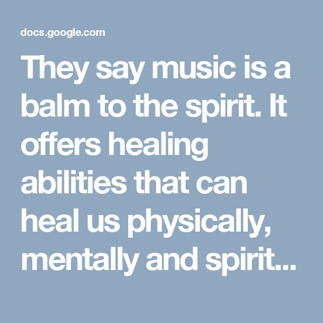 They say music is a balm to the spirit. It offers healing abilities that can heal us physically, mentally and spiritually.