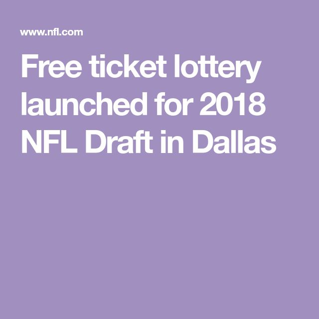 Free ticket lottery launched for 2018 NFL Draft in Dallas