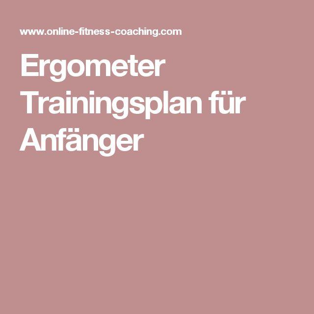 Ergometer Trainingsplan für Anfänger