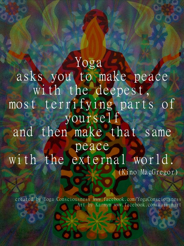 Yoga asks you to make peace with the deepest, most terrifying parts of yourself…