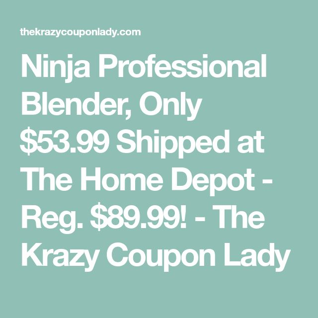 Ninja Professional Blender, Only $53.99 Shipped at The Home Depot - Reg. $89.99! - The Krazy Coupon Lady