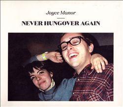 Joyce Manor-Never Hungover Again