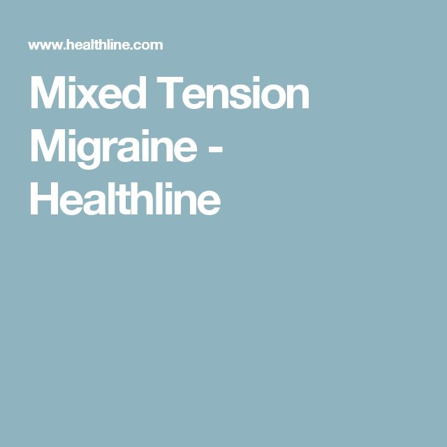 Mixed Tension Migraine - Healthline