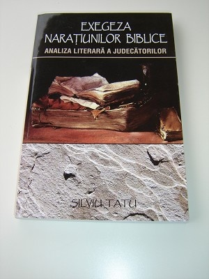 Romanian Bible Study Book - Exegesis of biblical narrative / Exegeza Naratiunilor Biblice / Analiza Literrara A Judecatorilor