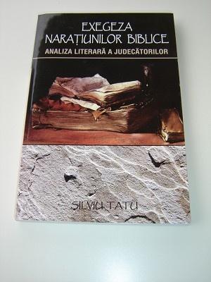 Romanian Bible Study Book - Exegesis of biblical narrative / Exegeza Naratiunilor Biblice / Analiza Literrara A Judecatorilor