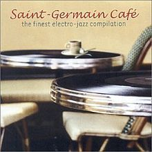SGDPCv1.jpg St Germain Cafe vol 1 Nu Jazz compilation France.