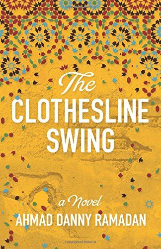 The Clothesline Swing by Ahmad Danny Ramadan... The Clothesline Swing is a journey through the troublesome aftermath of the Arab Spring. A former Syrian refugee himself, Ramadan unveils an enthralling tale of courage that weaves through the mountains of Syria, the valleys of Lebanon, the encircling seas of Turkey, the heat of Egypt and finally, the hope of a new home in Canada.