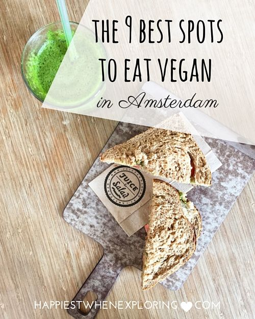 the 9 best spots to eat vegan in Amsterdam (juice bars, cafés, salad restaurants and more! oh my!) // at happiestwhenexploring.com