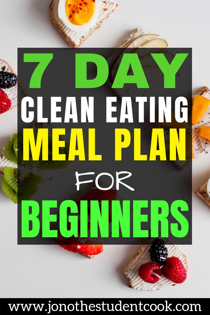 7 Day Clean Eating Meal Plan For Beginners Clean Eating Meal Plan Eating Plans Clean Eating Menu