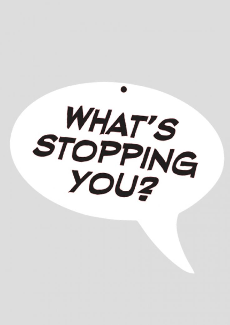 What's Stopping You? Acrylic speech bubble wall art