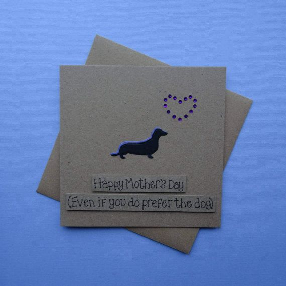 Handmade Sausage Dog Mothers Day card. This funny Mothers Day card has a dog silhouette and gem heart for Mum / Mom.  This handmade sausage dog card for Mum (or Mom) has a silhouette of a Dachshund standing happily with gems in the shape of a heart. The colour of the shadow of the dog and the gems can be selected from the drop-down menu, (as well as other breeds of dog). The sentiment on this Mothering Sunday dog card is added with 3D foam and reads: Happy Mothers Day (even if you do pre...