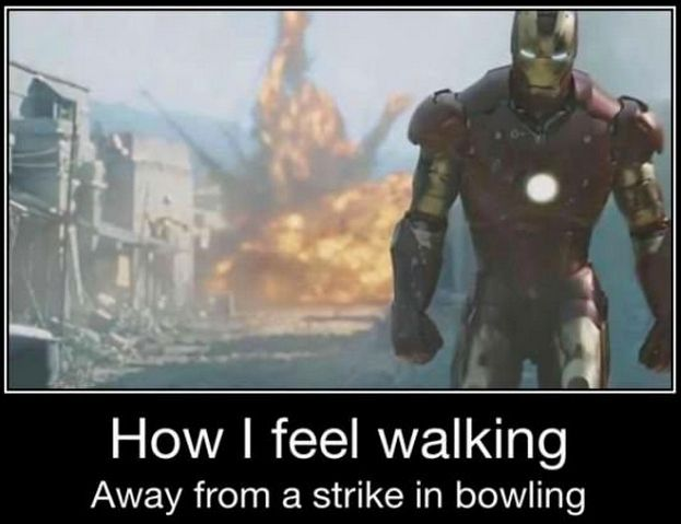 Everyone feels this way when bowling:                                                                                                                                                                                 More
