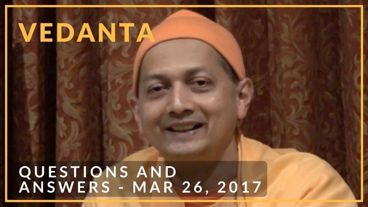 Questions and Answers with Swami Sarvapriyananda - Mar 26, 2017