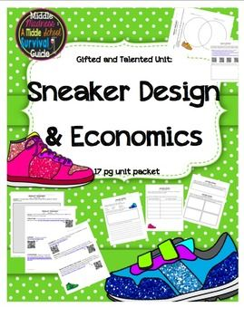 Sneaker Economics - Design & Marketing Unit  Students work together to research sneaker design, design a sneaker, as well as create a marketing and economic plan for developing their product. After brainstorming ideas, students will complete a research webquest to investigate websites about sneaker design topics.