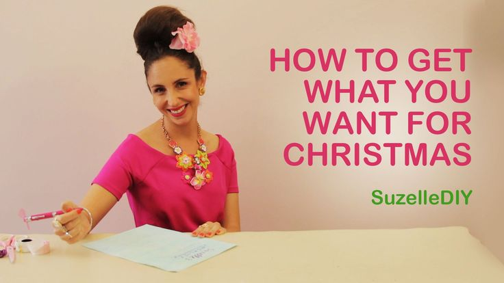 Suzelle DIY - How to get what you want for Christmas