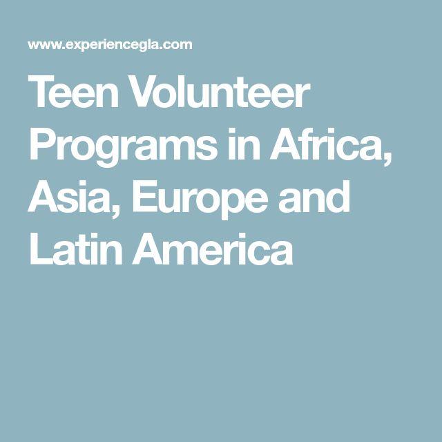Teen Volunteer Programs in Africa, Asia, Europe and Latin America