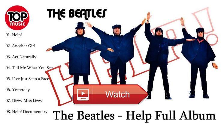 The Beatles Greatest Hits HELP Full Album The Beatles Best Songs 17 New Love Music  The Beatles Greatest Hits Help Full Album The Beatles Best Songs 17 New Love Music