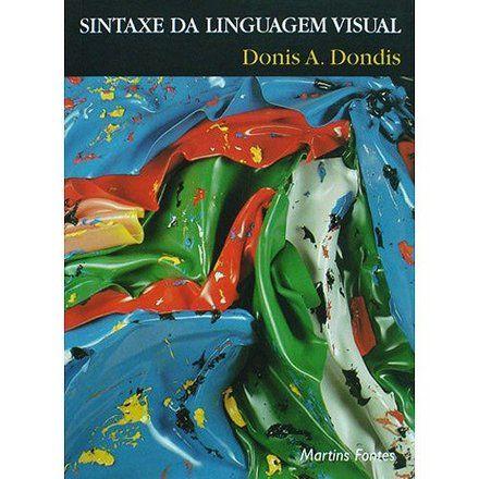 DONDIS, Donis A. Sintaxe da linguagem visual. 2ª Edição. São Paulo: Martins Fontes, 1997. 236p.