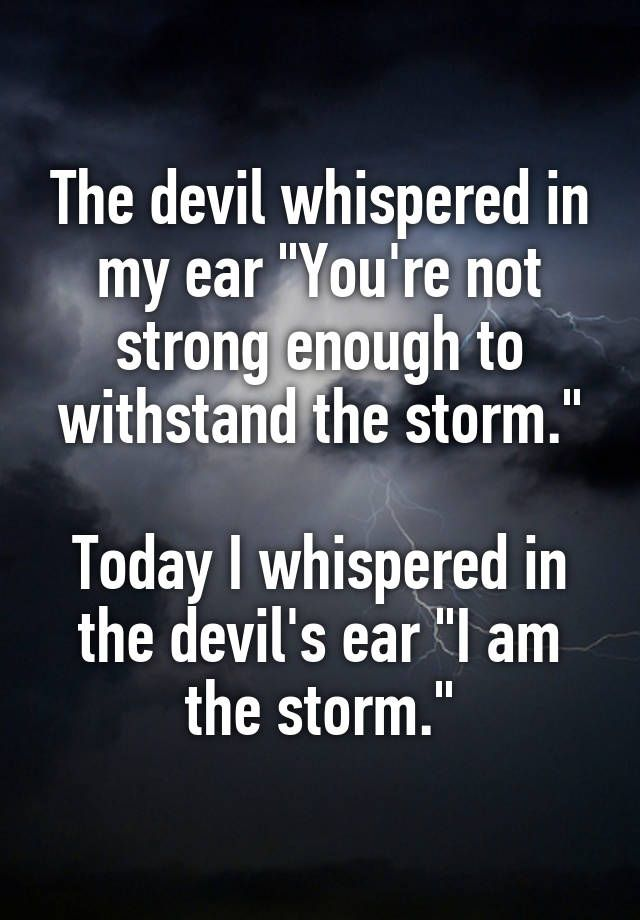 "Badass Love Quotes The Devil Whispered In My Ear ""you're Not Strong Enough To Withstand"