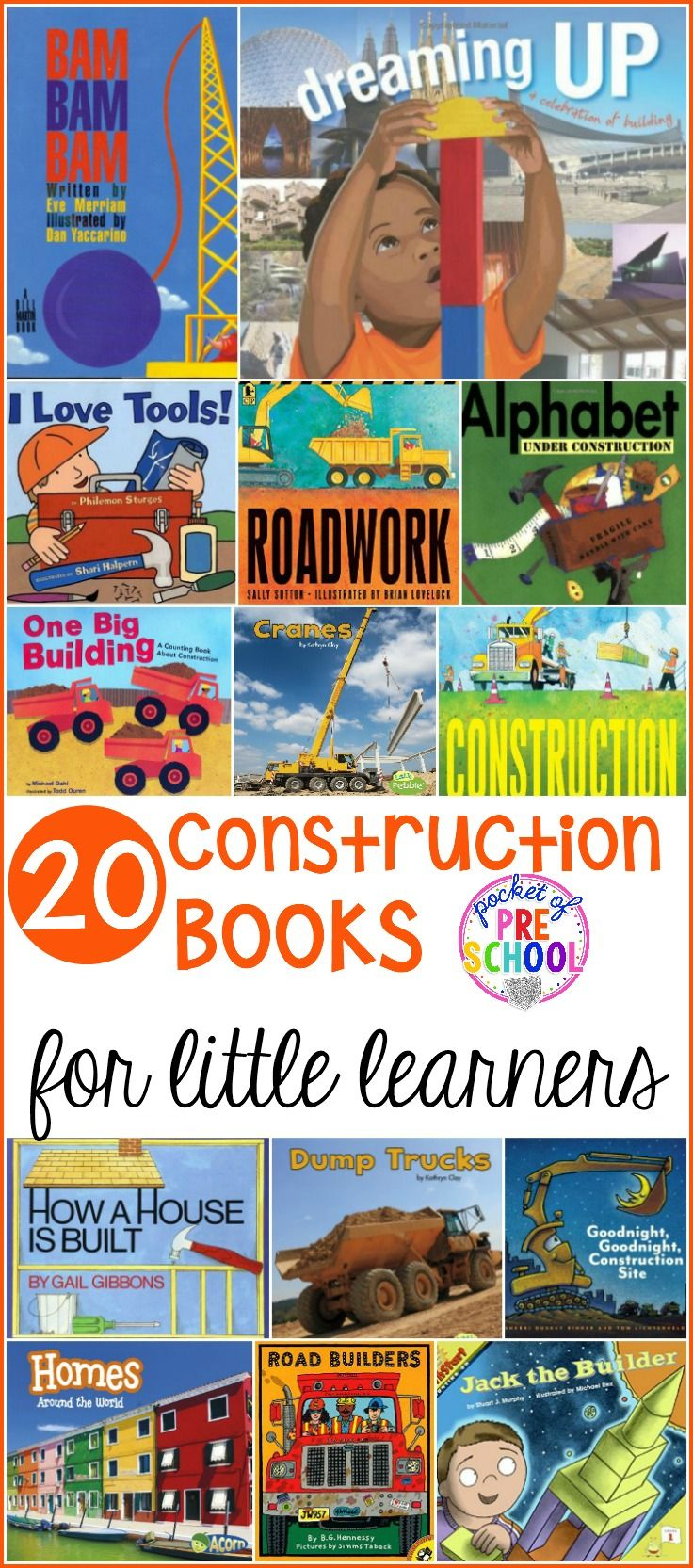20 Construction books for preschool, pre-k, and kindergarten (includes fiction and non-fiction).