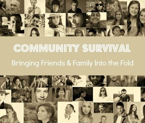 Community Survival - Bring Friends & Family Into the Fold |Backdoor Survival|