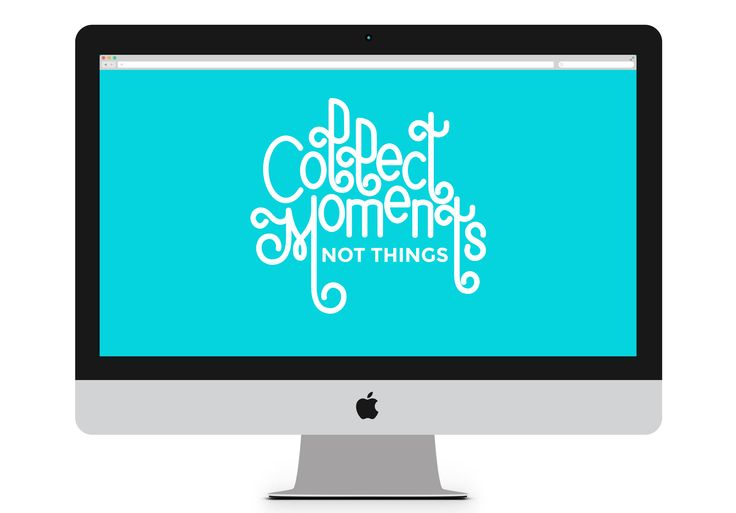 Collect Moments Not Things Free Calligraphy Wallpaper Downloads | FOXY ...