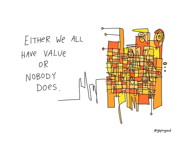 The 11 best hugh macleod images on pinterest animated cartoons learn more about we all have value from gapingvoid the leaders in workplace culture consulting and making work more meaningful fandeluxe Choice Image